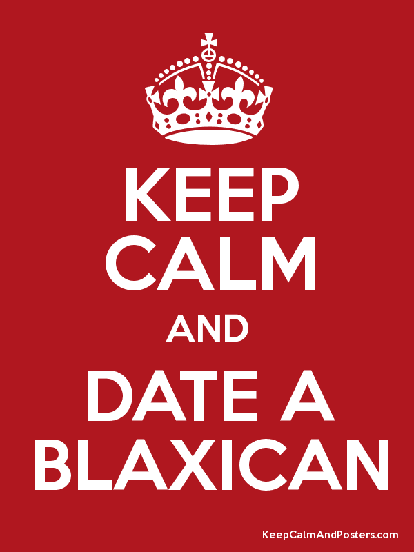 KEEP CALM AND DATE A BLAXICAN Poster
