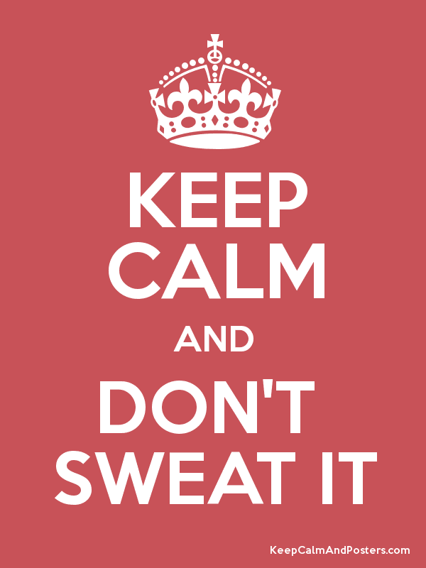 Dont Sweat It