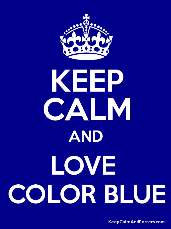 Keep Calm And Love Color Blue Poster
