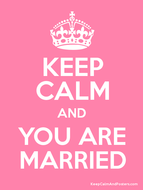 KEEP CALM AND YOU ARE MARRIED Poster