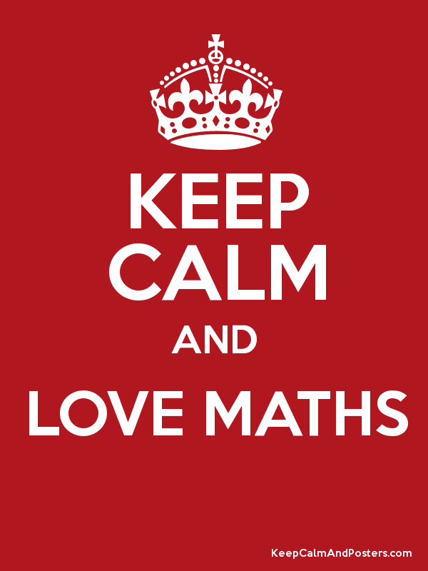 Image result for keep calm and love maths