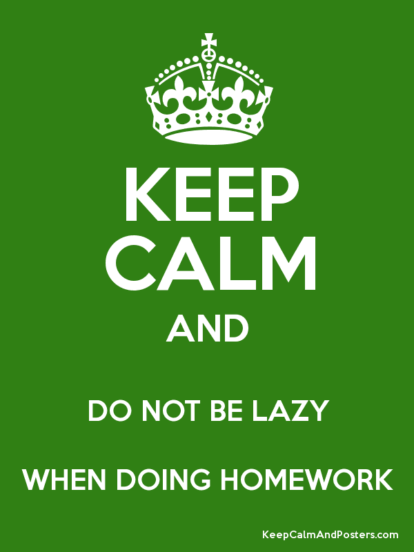 How to not be lazy doing homework