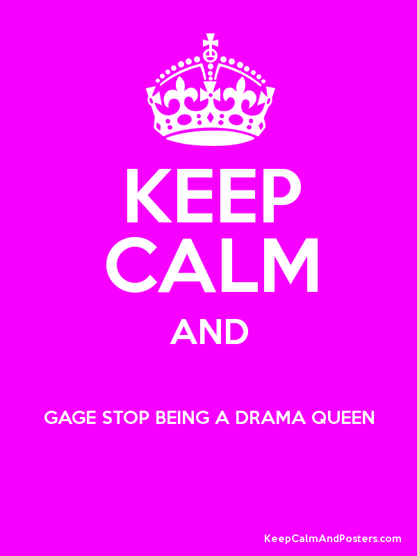stop being a drama queen
