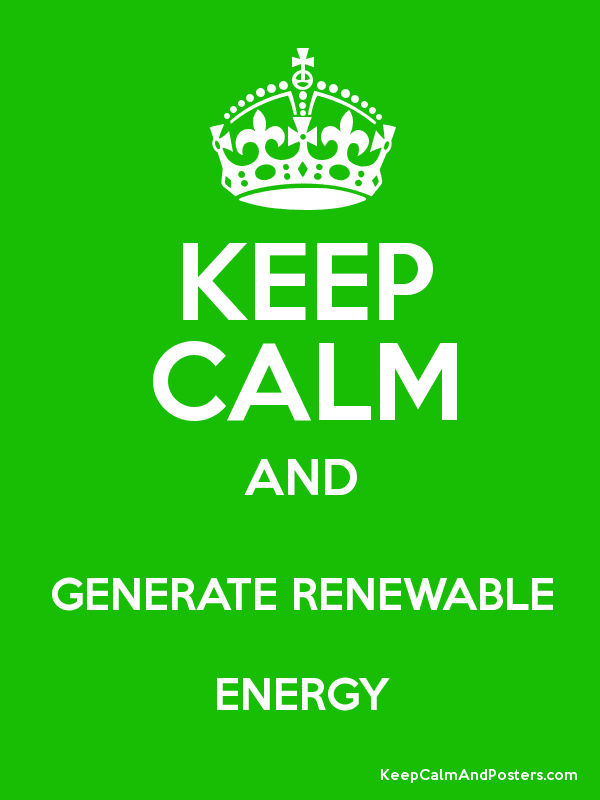 KEEP CALM AND GENERATE RENEWABLE ENERGY - Keep Calm and Posters ... Wednesday Coffee Quotes