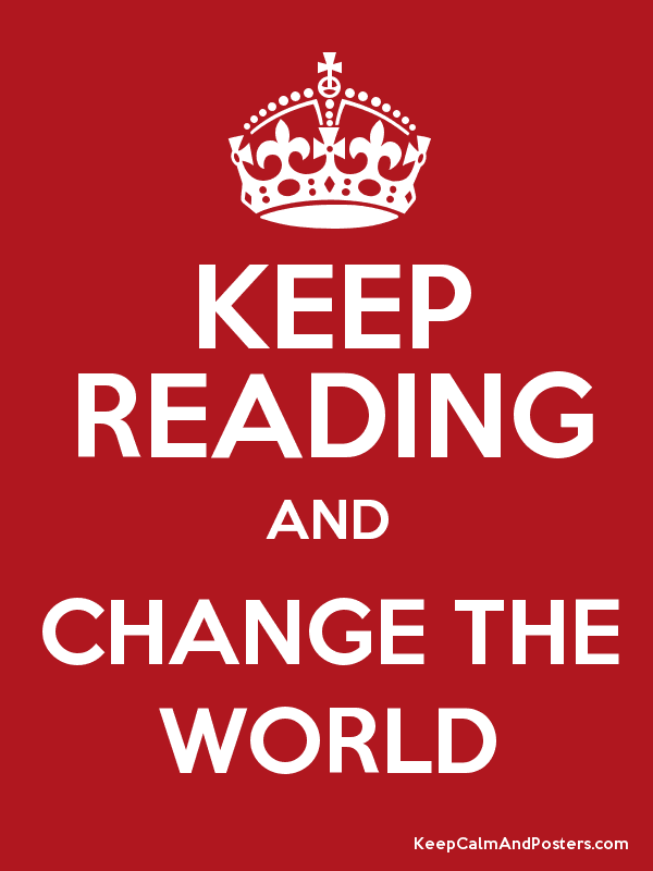 KEEP READING AND CHANGE THE WORLD Poster