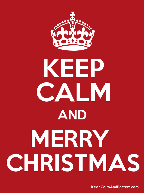 KEEP CALM AND MERRY CHRISTMAS - Keep Calm and Posters Generator ...