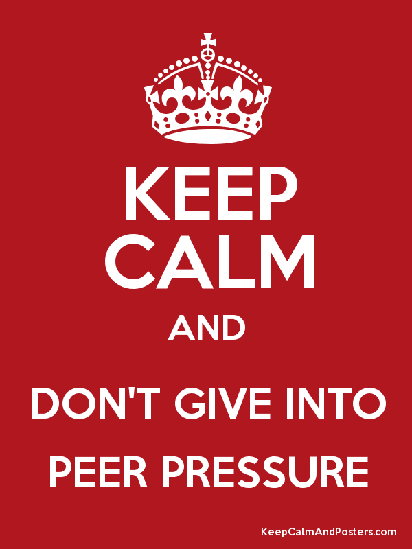 giving into peer pressure 20 ways to avoid peer pressure february 21 the best way to handle a peer pressure bully is to nab him consider the results of giving in.