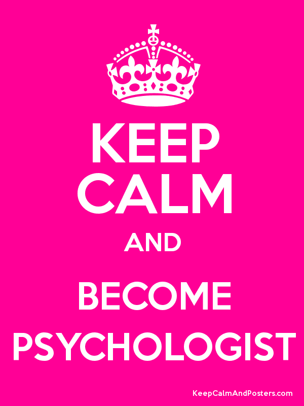 KEEP CALM AND BECOME PSYCHOLOGIST - Keep Calm and Posters