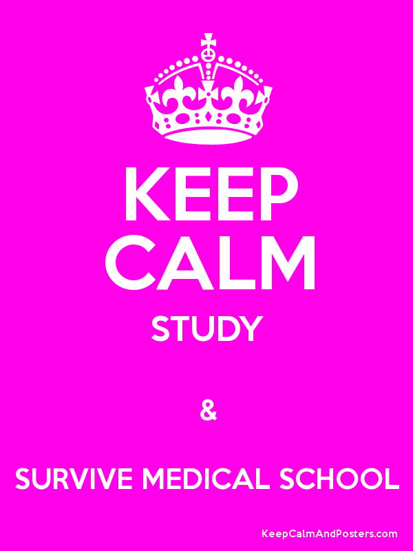 KEEP CALM STUDY & SURVIVE MEDICAL SCHOOL - Keep Calm and