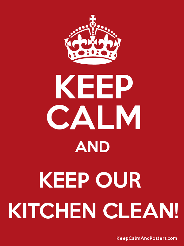 KEEP CALM AND OUR KITCHEN CLEAN Poster