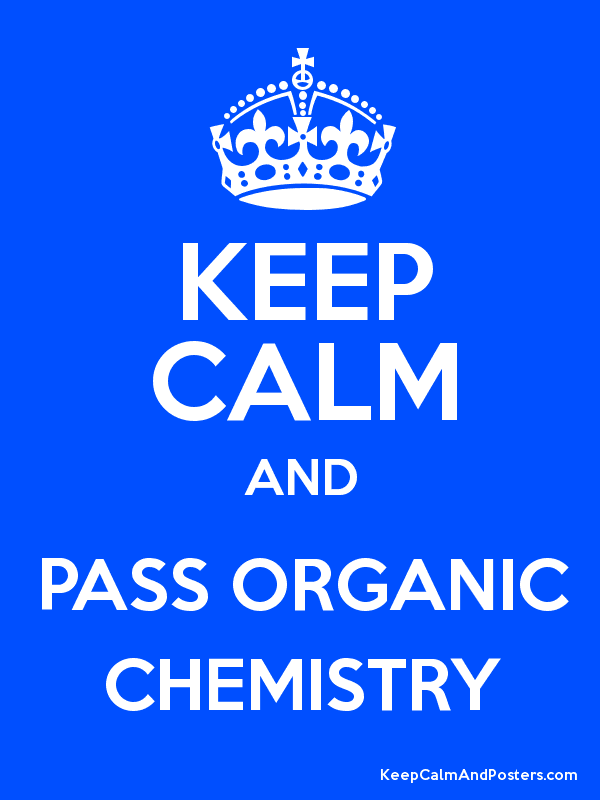 keep calm and pass organic chemistry keep calm and posters  keep calm and pass organic chemistry poster