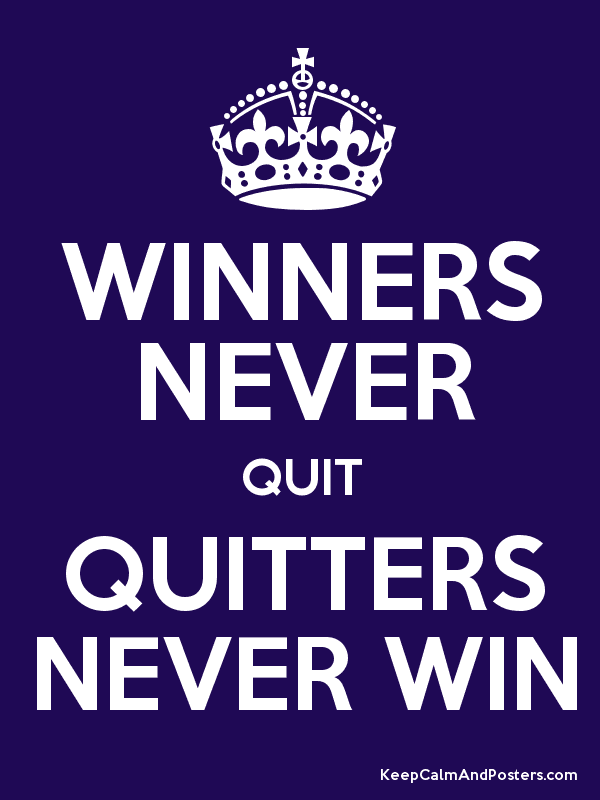 quitters never win winners never quit essay Dissertation juridique behopwrite my paragraph for me letat md essay directions: persuasive essay brainstorming graphic organizer win and never quitters never on.