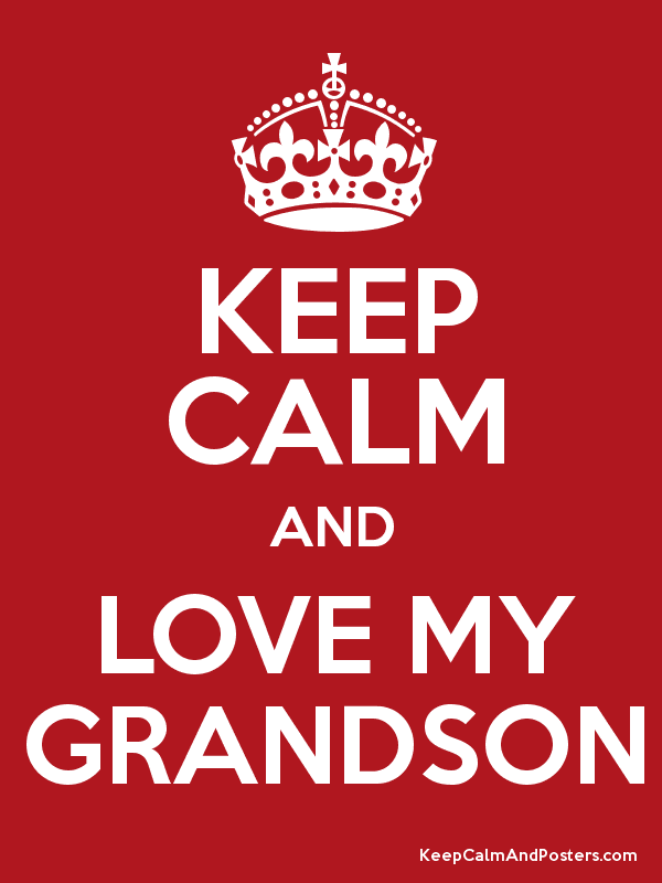 KEEP CALM AND LOVE MY GRANDSON Poster