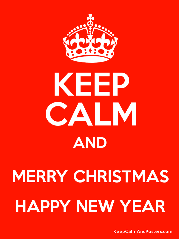 keep calm and merry christmas happy new year poster