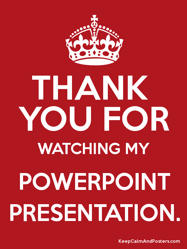 THANK YOU FOR WATCHING MY POWERPOINT PRESENTATION. - Keep ...
