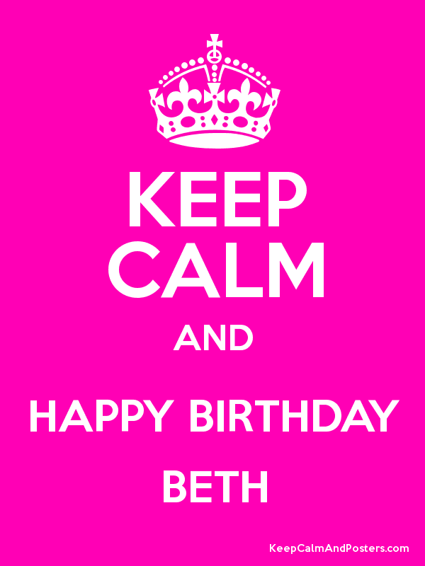 Keep Calm And Happy Birthday Beth on yogurt shop design ideas