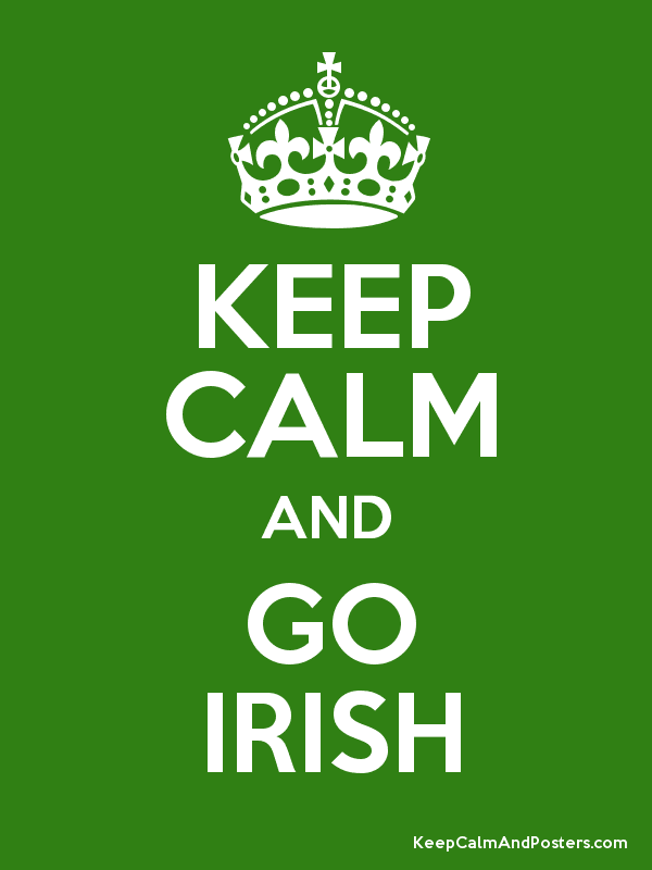 KEEP CALM AND GO IRISH Poster