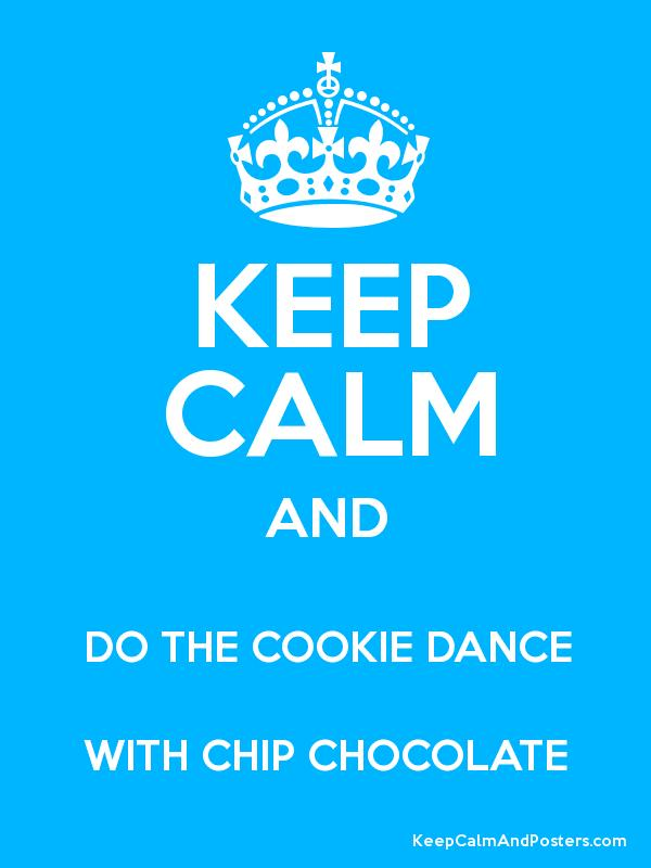 Chip Chocolate Cookie Dance