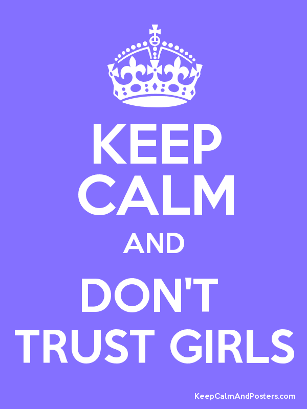Don T Trust A Girl