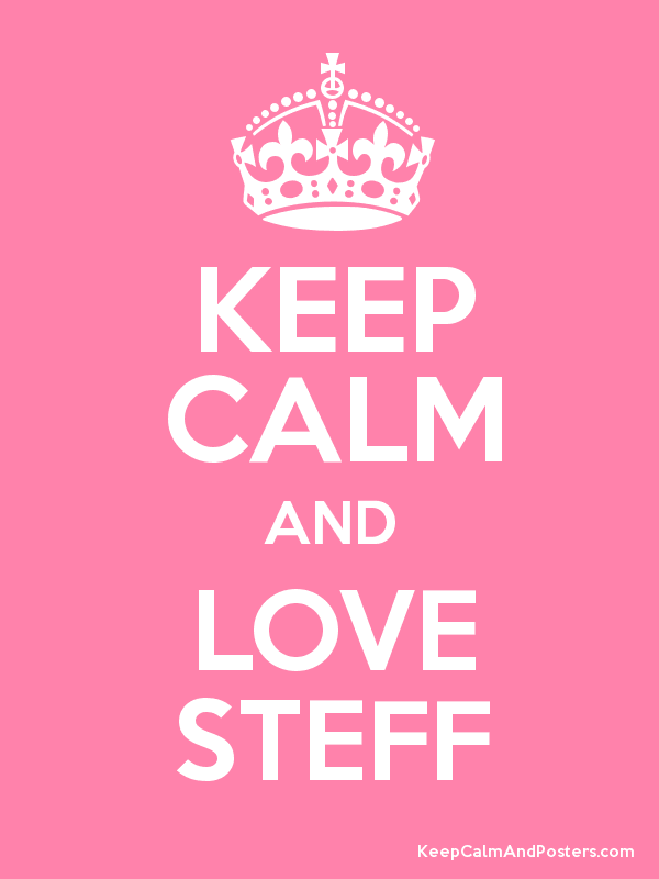 KEEP CALM AND LOVE STEFF Poster