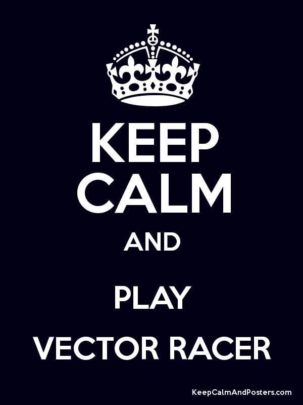 keep calm and play vector racer keep calm and posters generator rh keepcalmandposters com keep calm vector download keep calm vector art