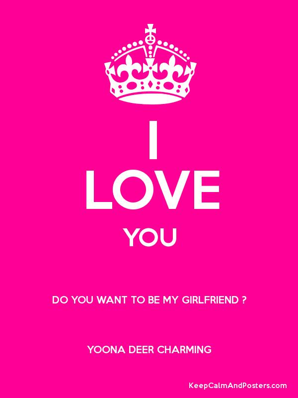 I LOVE YOU DO YOU WANT TO BE MY GIRLFRIEND ? YOONA DEER