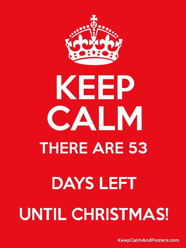 keep calm there are 53 days left until christmas poster