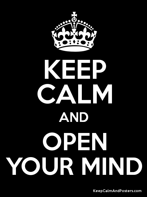 KEEP CALM AND OPEN YOUR MIND Poster