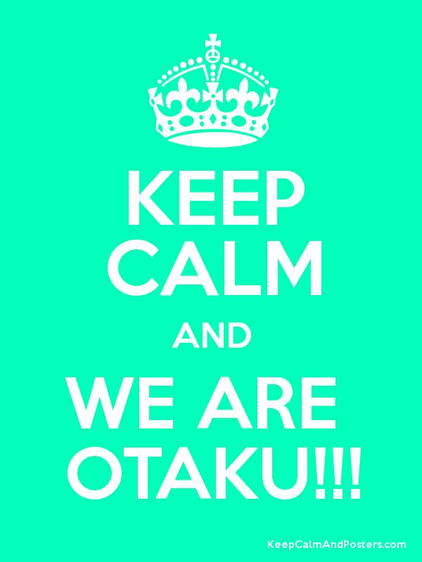 KEEP CALM AND WE ARE OTAKU Poster
