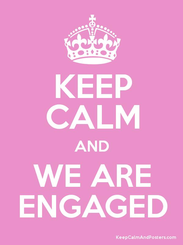 keep calm and we are engaged keep calm and posters generator