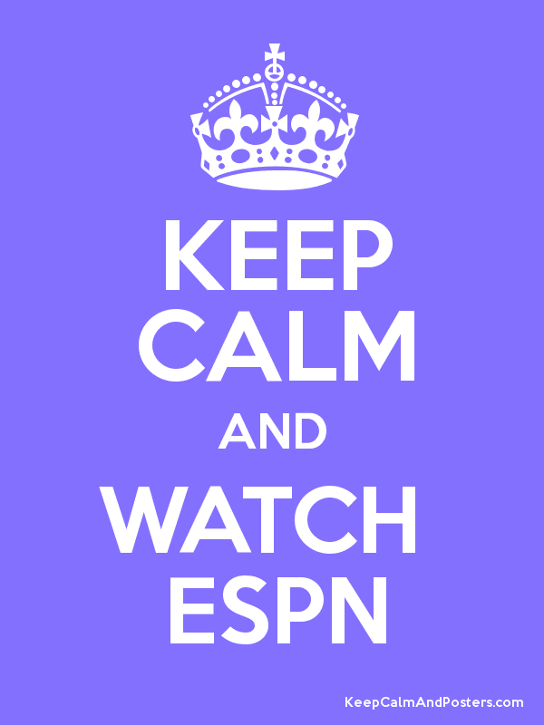 KEEP CALM AND WATCH ESPN - Keep Calm and Posters Generator, Maker