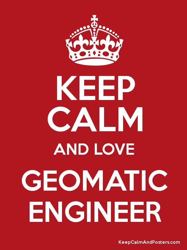 KEEP CALM AND LOVE GEOMATIC ENGINEER Poster