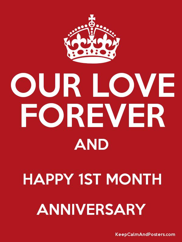 Our love forever and happy st month anniversary keep