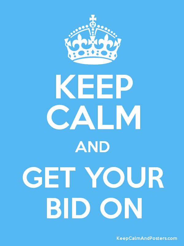 Keep calm and get your bid on keep calm and posters for Get bids