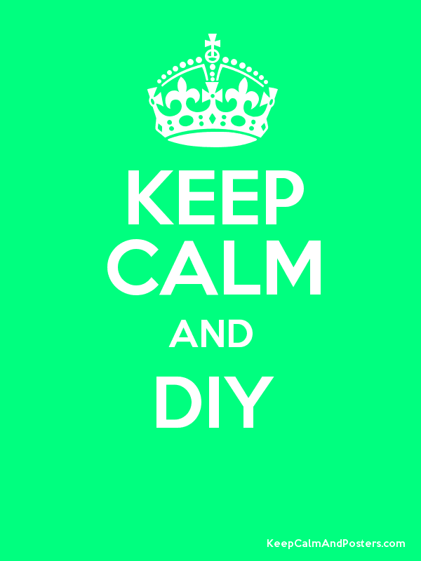 KEEP CALM AND DIY  Poster