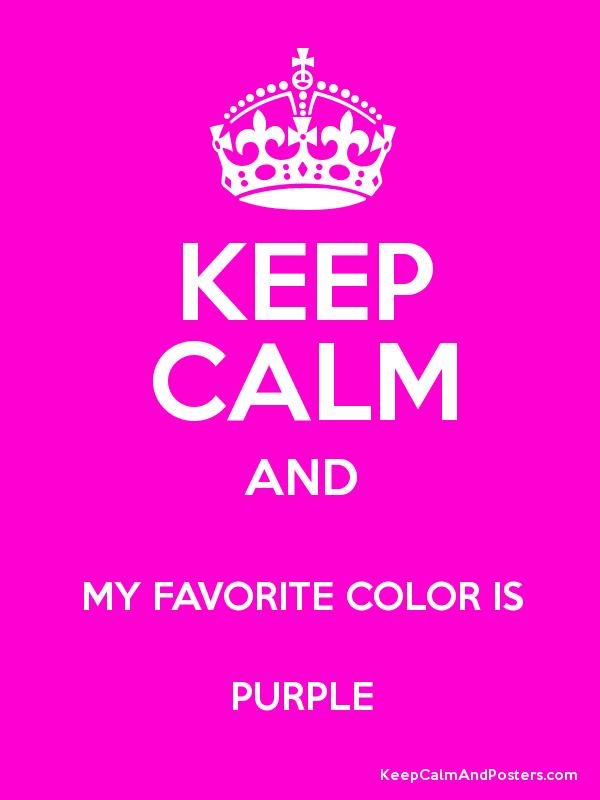 keep calm and my favorite color is purple keep calm and posters generator maker for free. Black Bedroom Furniture Sets. Home Design Ideas