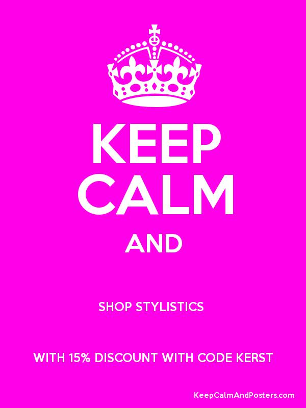 KEEP CALM AND SHOP STYLISTICS WITH 15% DISCOUNT WITH CODE