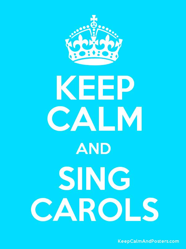 KEEP CALM AND SING CAROLS Poster