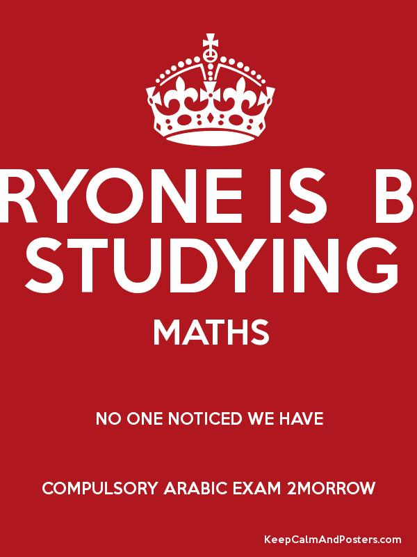 EVERYONE IS BUSY STUDYING MATHS NO ONE NOTICED WE HAVE COMPULSORY ...