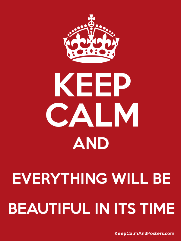 Everything Will Be Beautiful In Its Time