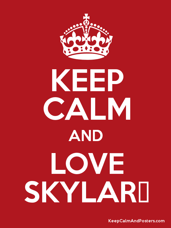KEEP CALM AND LOVE SKYLAR♡ Poster