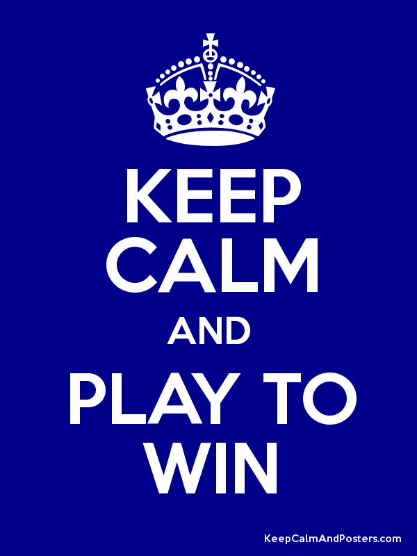 KEEP CALM AND PLAY TO WIN Poster