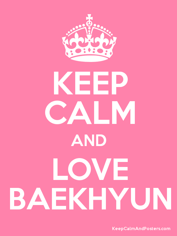 Image result for keep calm and love baekhyun