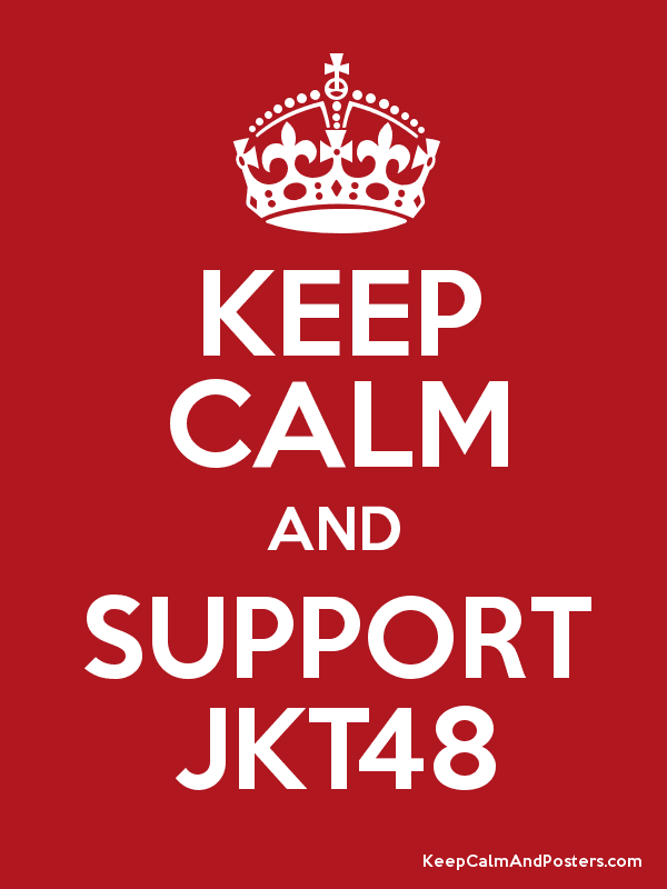 KEEP CALM AND SUPPORT JKT48 Poster
