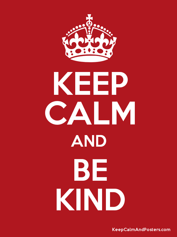 Bildresultat för keep calm be kind