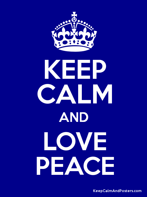 KEEP CALM AND LOVE PEACE Poster