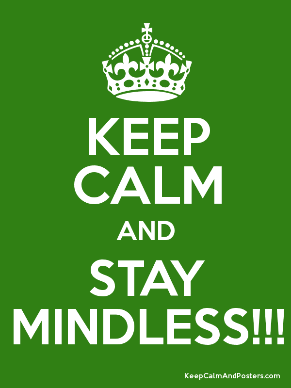 keep calm and stay mindless keep calm and posters