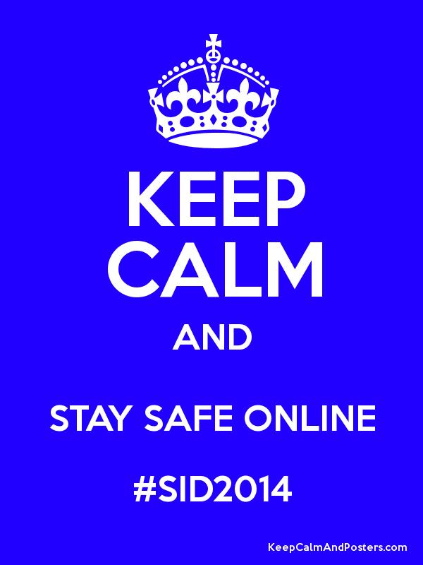 Keep Calm And Stay Safe Online Sid2014 Keep Calm And