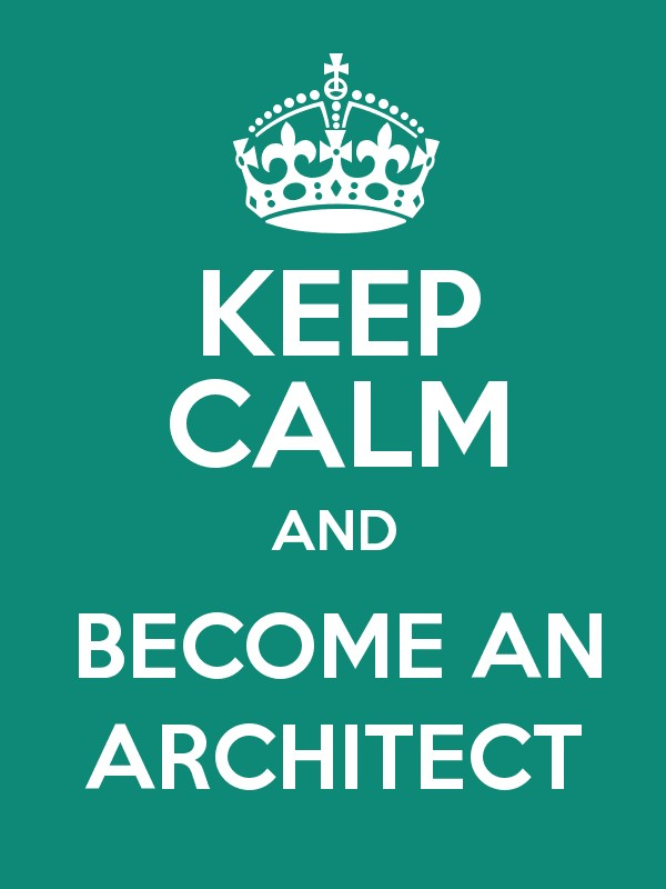 KEEP CALM AND BECOME AN ARCHITECT Poster
