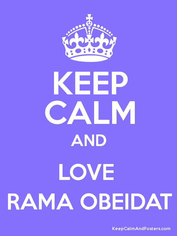 KEEP CALM AND LOVE  RAMA OBEIDAT Poster